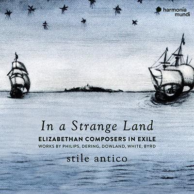 In a Strange Land - Elizabethan Composers in Exile